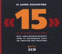 15 Jahre Buschfunk - Buschfunk