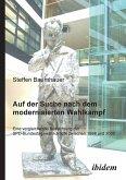 Auf der Suche nach dem modernisierten Wahlkampf. Eine vergleichende Betrachtung der SPD-Bundestagswahlkämpfe zwischen 1998 und 2005