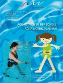 Aqua Fitness in der Schule & Aqua Nordic Walking