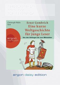 Eine kurze Weltgeschichte für junge Leser, Von den Anfängen bis zum Mittelalter, 1 MP3-CD (DAISY Edition) - Gombrich, Ernst H.