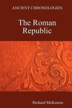 Ancient Chronologies The Roman Republic - McKenzie, Richard