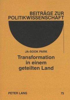 Transformation in einem geteilten Land - Park, Ja-Sook