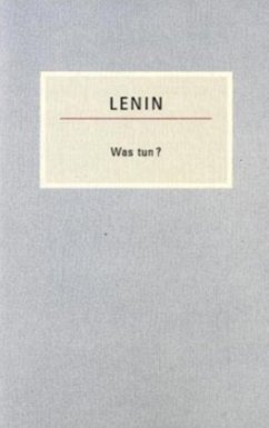 Was tun? - Lenin, Wladimir I.