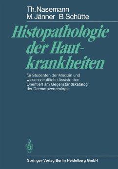 Histopathologie der Hautkrankheiten - Nasemann, T.;Jänner, M.;Schütte, B.