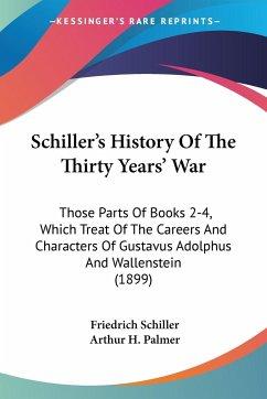 Schiller's History Of The Thirty Years' War - Schiller, Friedrich