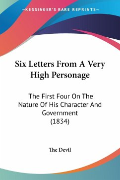 Six Letters from a Very High Personage: The First Four on the Nature of His Character and Government (1834) - The Devil, Devil