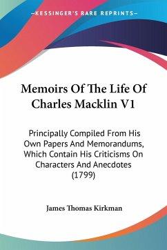 Memoirs Of The Life Of Charles Macklin V1