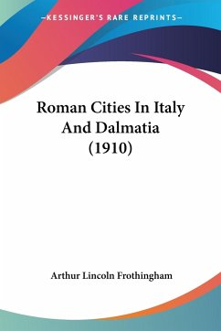 Roman Cities In Italy And Dalmatia (1910)