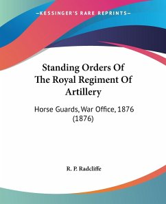 Standing Orders Of The Royal Regiment Of Artillery