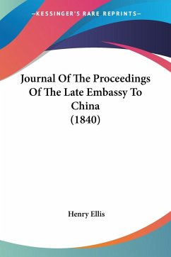 Journal Of The Proceedings Of The Late Embassy To China (1840)