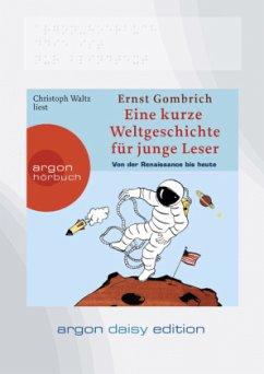 Eine kurze Weltgeschichte für junge Leser, Von der Renaissance bis heute, 1 MP3-CD (DAISY Edition) - Gombrich, Ernst H.
