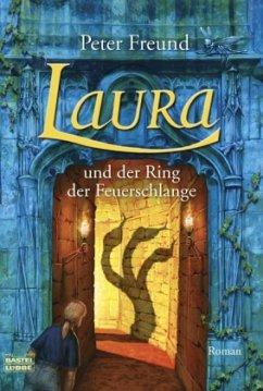 Laura und der Ring der Feuerschlange / Aventerra Bd.5 - Freund, Peter