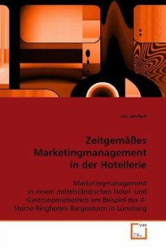 Zeitgemäßes Marketingmanagement in der Hotellerie - Jaschan, Lars