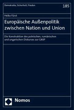 Europäische Außenpolitik zwischen Nation und Union - Fürst, Heiko