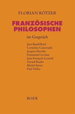 Französische Philosophen im Gespräch - Rötzer, Florian