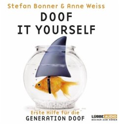 Doof it yourself, 2 Audio-CDs - Weiss, Anne; Bonner, Stefan