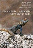 Die Amphibien und Reptilien der Südwest-Türkei