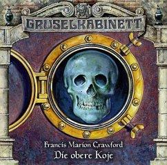 Die obere Koje / Gruselkabinett Bd.34 (1 Audio-CD) - Crawford, Francis Marion