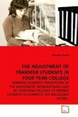 THE ADJUSTMENT OF TRANSFER STUDENTS IN FOUR YEAR COLLEGE