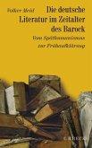 Die deutsche Literatur im Zeitalter des Barock / Geschichte der deutschen Literatur von den Anfängen bis zur Gegenwart Bd.5
