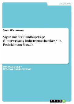 Sägen mit der Handbügelsäge (Unterweisung Industriemechaniker / -in, Fachrichtung Metall)
