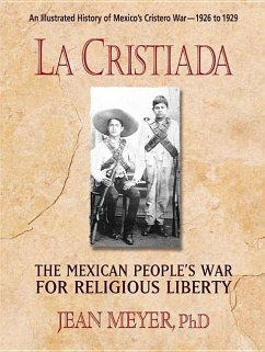 La Cristiada: The Mexican People's War for Religious Liberty - Meyer, Jean
