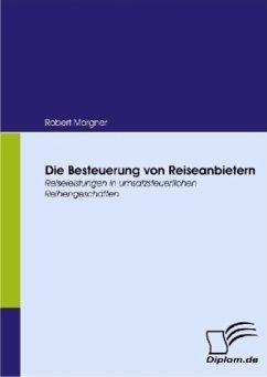 Die Besteuerung von Reiseanbietern - Morgner, Robert