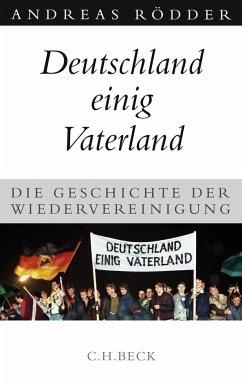 Deutschland einig Vaterland - Rödder, Andreas