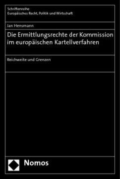 Die Ermittlungsrechte der Kommission im europäischen Kartellverfahren - Hensmann, Jan