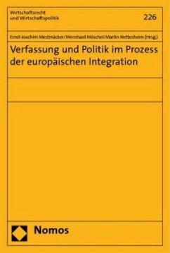 Verfassung und Politik im Prozess der europäischen Integration