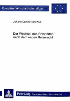 Der Wechsel des Reisenden nach dem neuen Reiserecht - Noltenius, Johann Daniel