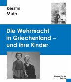 Die Wehrmacht in Griechenland - und ihre Kinder