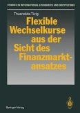 Flexible Wechselkurse aus der Sicht des Finanzmarktansatzes