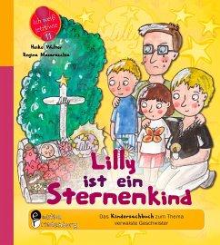 Lilly ist ein Sternenkind - Das Kindersachbuch zum Thema verwaiste Geschwister - Masaracchia, Regina; Wolter, Heike