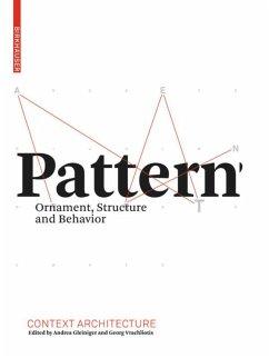 Pattern - Gleiniger, Andrea / Vrachliotis, Georg (ed.). With contributions by Gleiniger, Andrea / Vrachliotis, Georg / Belting, Hans et al.
