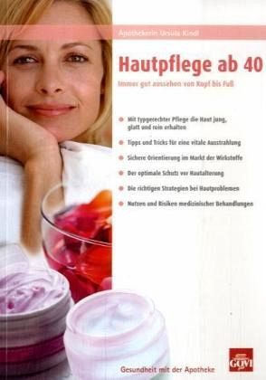 Hautpflege ab 40 - Kindl, Ursula