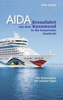 AIDA- Kreuzfahrt mit dem Kussmund in die kanari...