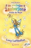 Lucy Luftballon / Die fabelhaften Zauberfeen Bd.19
