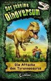 Die Attacke des Tyrannosaurus / Das geheime Dinoversum Bd.1