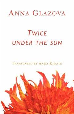 Twice Under the Sun