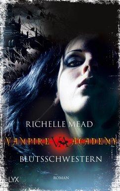 Blutsschwestern / Vampire Academy Bd.1 - Mead, Richelle