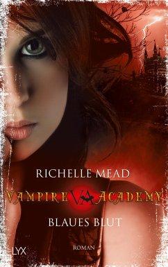 Blaues Blut / Vampire Academy Bd.2 - Mead, Richelle