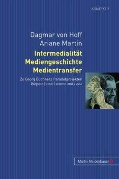 Intermedialität, Mediengeschichte, Medientransfer - Hoff, Dagmar von; Martin, Ariane