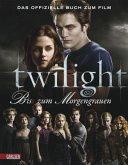 Bis(s) zum Morgengrauen / Twilight-Serie Bd.1 / Das offizielle Buch zum Film