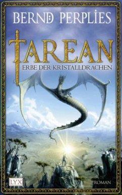 Erbe der Kristalldrachen / Tarean Bd.2 - Perplies, Bernd