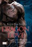 Feuer und Flamme für diesen Mann / Dragon Love Bd.1