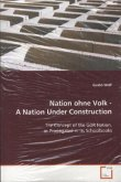 Nation ohne Volk - A Nation Under Construction