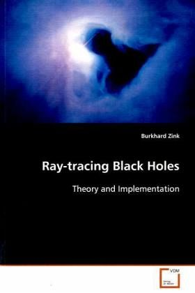 ray tracing black holes von burkhard zink fachbuch. Black Bedroom Furniture Sets. Home Design Ideas