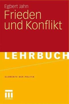 Frieden und Konflikt - Jahn, Egbert