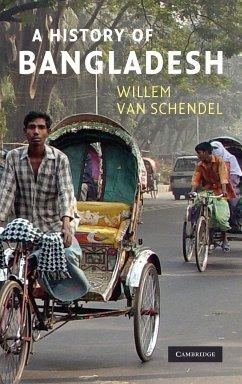 A History of Bangladesh - Schendel, Willem Van